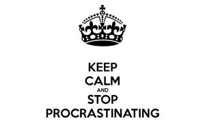 Keepcalmstopprocrastinating